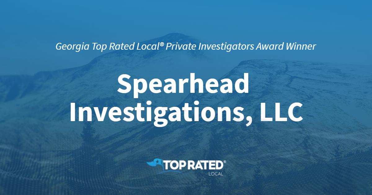 Georgia's Top Rated Local® Private Investigators Award Winner: Spearhead Investigations, LLC