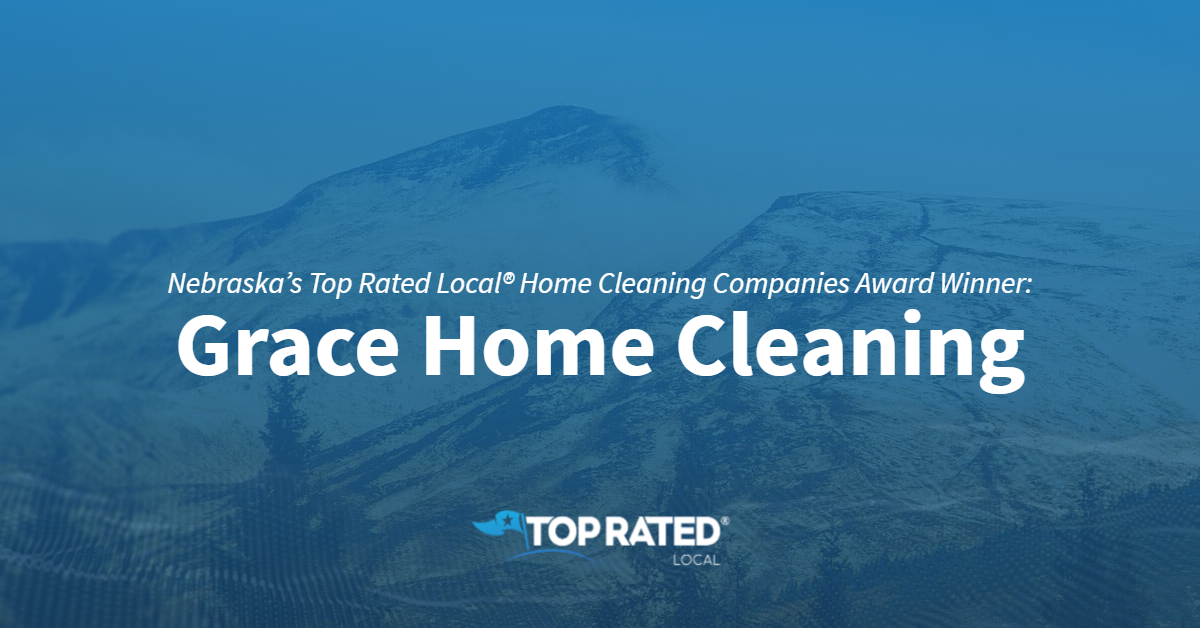 Nebraska's Top Rated Local® Home Cleaning Companies Award Winner: Grace Home Cleaning