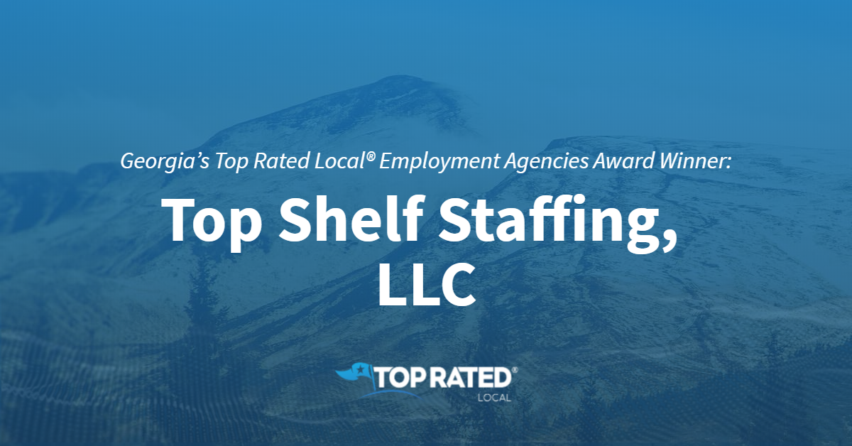 Georgia's Top Rated Local® Employment Agencies Award Winner: Top Shelf Staffing, LLC