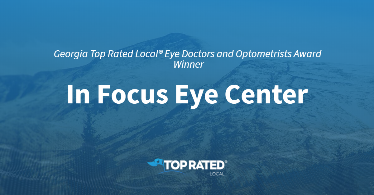 Georgia Top Rated Local® Eye Doctors and Optometrists Award Winner: In Focus Eye Center