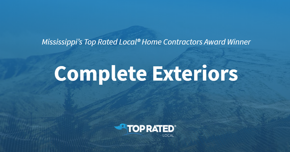 Mississippi's Top Rated Local® Home Contractors Award Winner: Complete Exteriors
