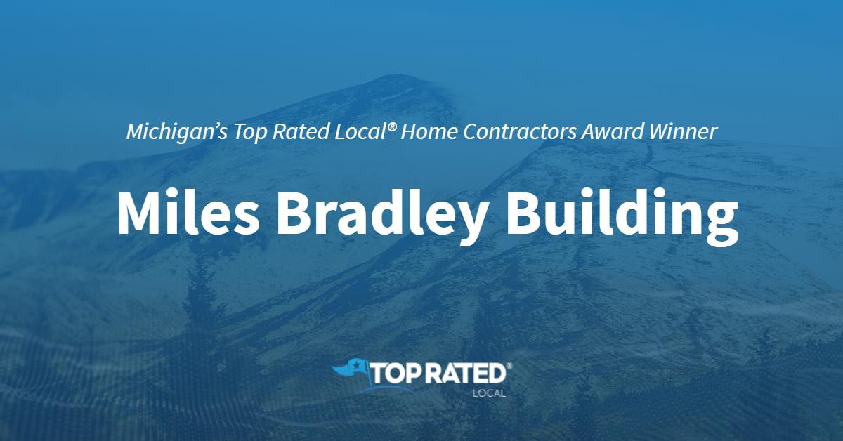 Michigan's Top Rated Local® Home Contractors Award Winner: Miles Bradley Building