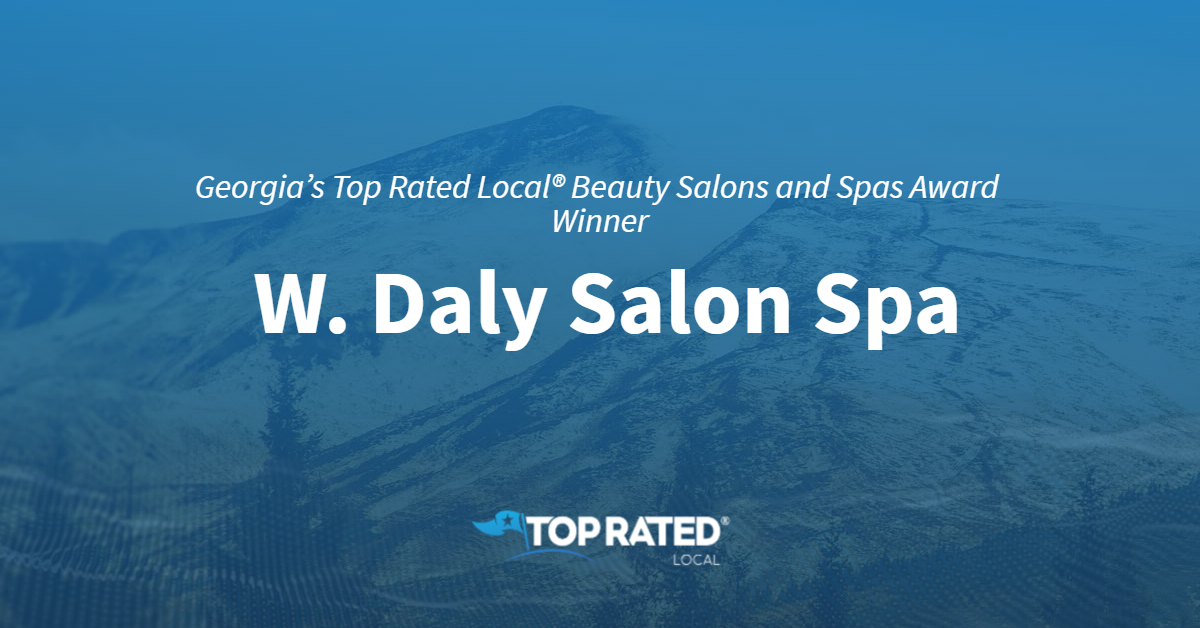 Georgia's Top Rated Local® Beauty Salons and Spas Award Winner: W. Daly Salon Spa