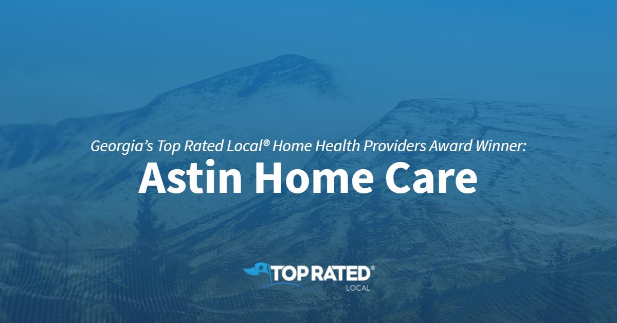 Georgia's Top Rated Local® Home Health Providers Award Winner: Astin Home Care