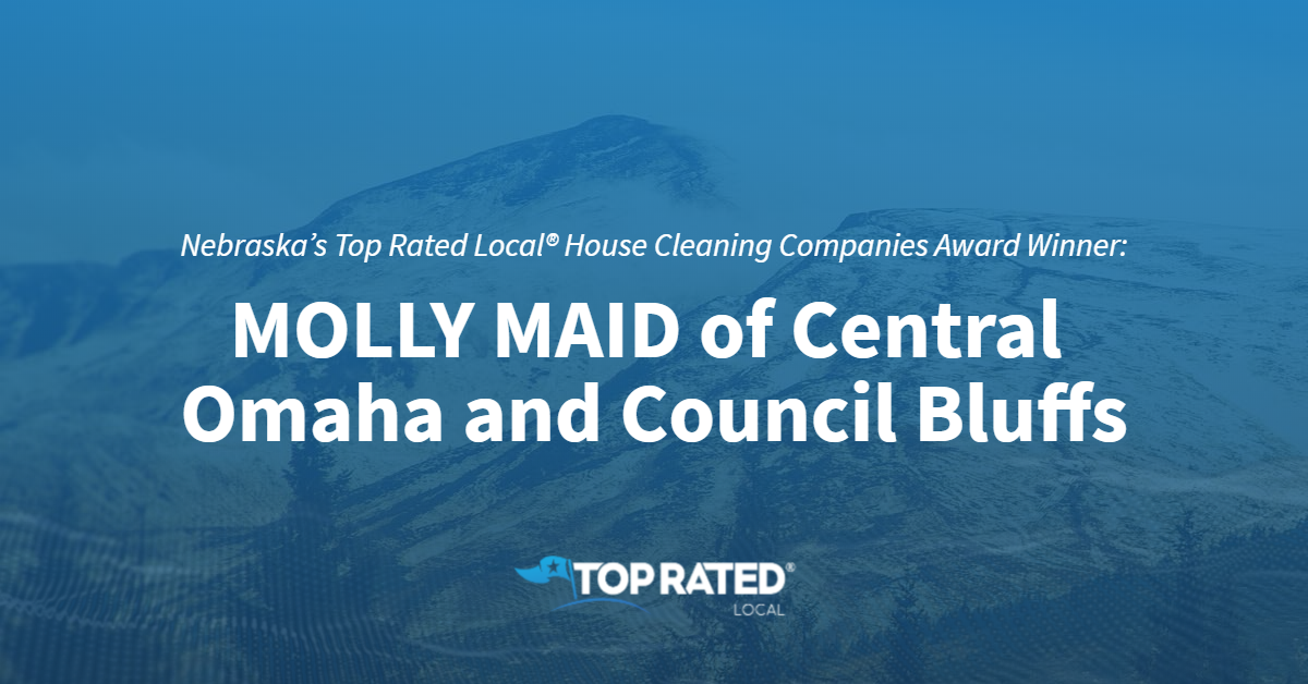 Nebraska's Top Rated Local® House Cleaning Companies Award Winner: MOLLY MAID of Central Omaha and Council Bluffs