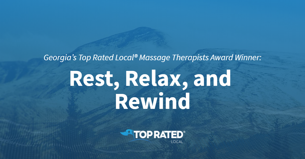 Georgia's Top Rated Local® Massage Therapists Award Winner: Rest, Relax & Rewind
