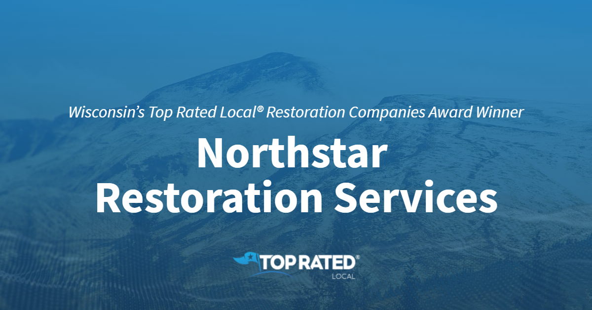Wisconsin's Top Rated Local® Restoration Companies Award Winner: Northstar Restoration Services