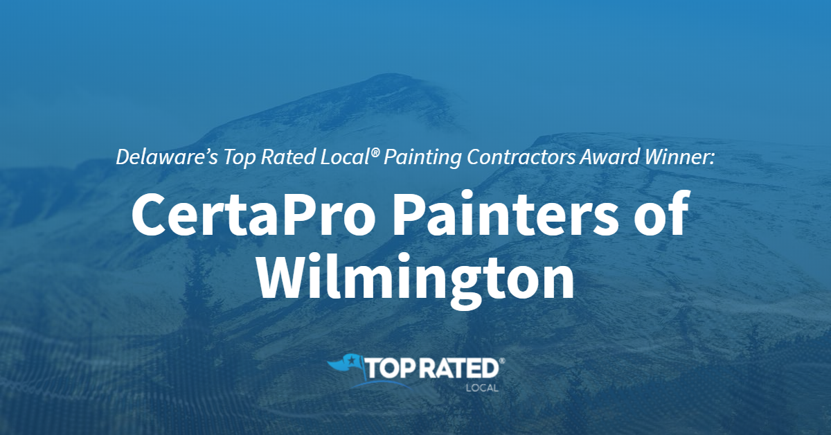 Delaware's Top Rated Local® Painting Contractors Award Winner: CertaPro Painters of Wilmington
