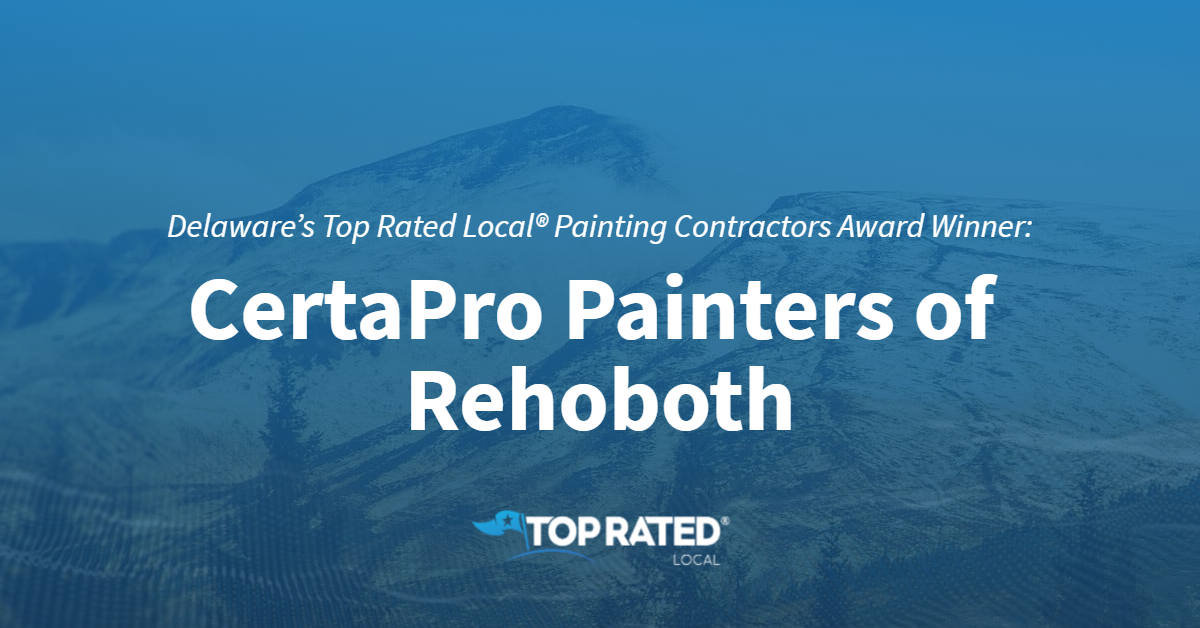 Delaware's Top Rated Local® Painting Contractors Award Winner: CertaPro Painters of Rehoboth