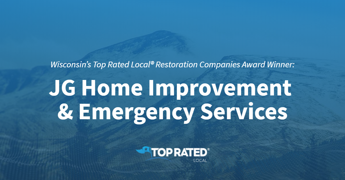 Wisconsin's Top Rated Local® Restoration Companies Award Winner: JG Home Improvement & Emergency Services
