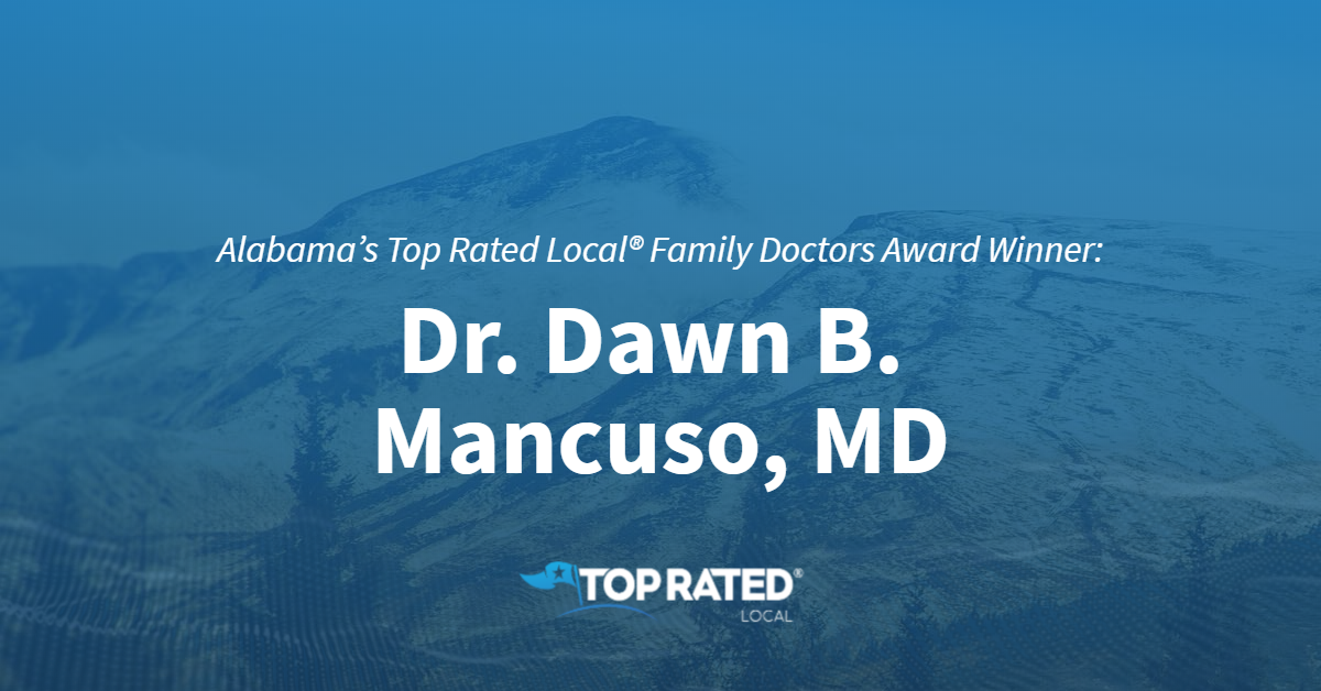 Alabama's Top Rated Local® Family Doctors Award Winner: Dr. Dawn B. Mancuso, MD