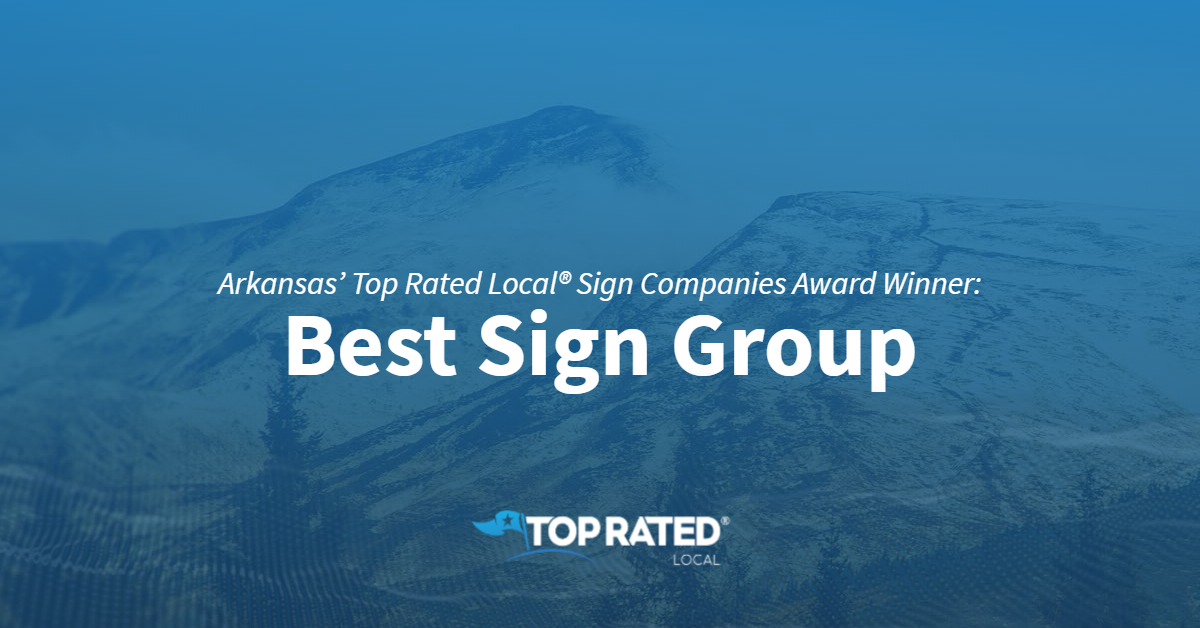 Arkansas' Top Rated Local® Sign Companies Award Winner: Best Sign Group