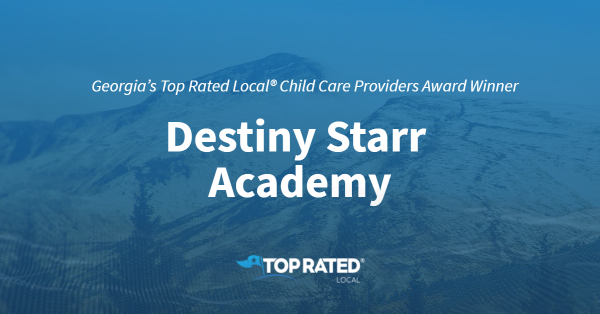 Georgia's Top Rated Local® Child Care Providers Award Winner: Destiny Starr Academy
