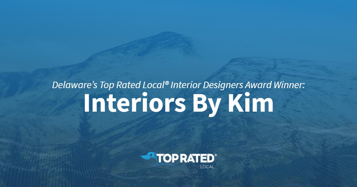 Delaware's Top Rated Local® Interior Designers Award Winner: Interiors By Kim