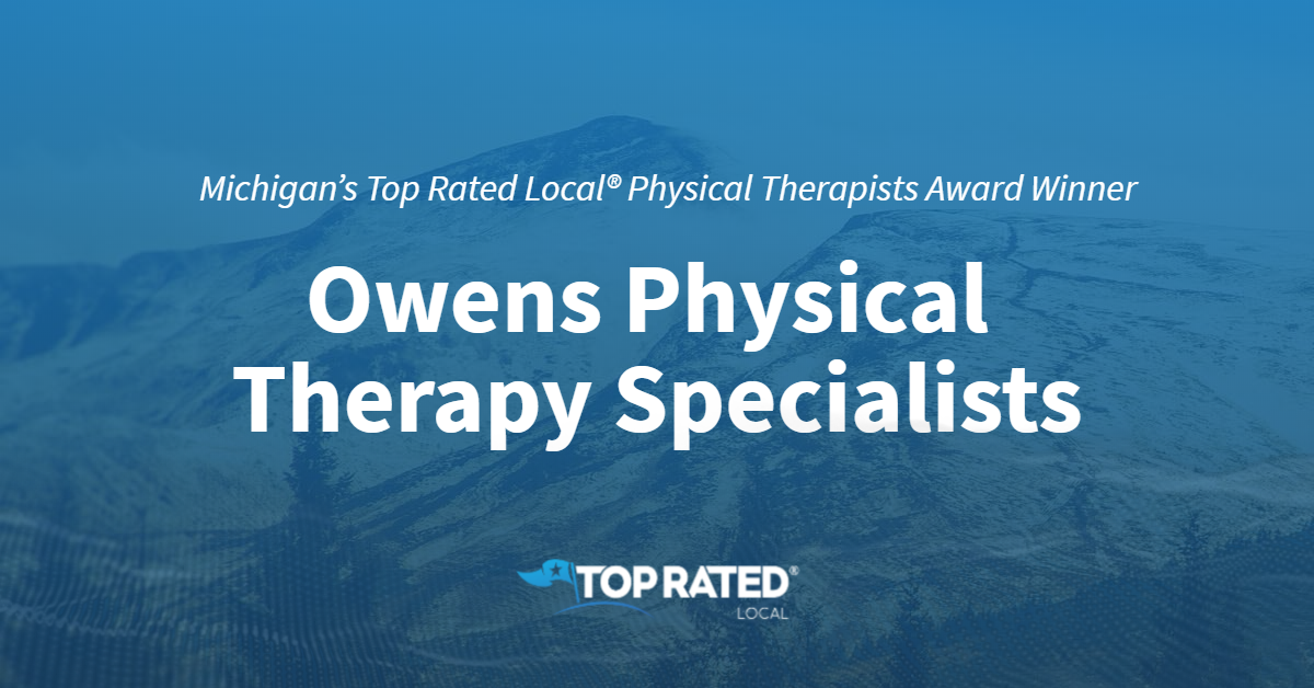Michigan's Top Rated Local® Physical Therapists Award Winner: Owens Physical Therapy Specialists