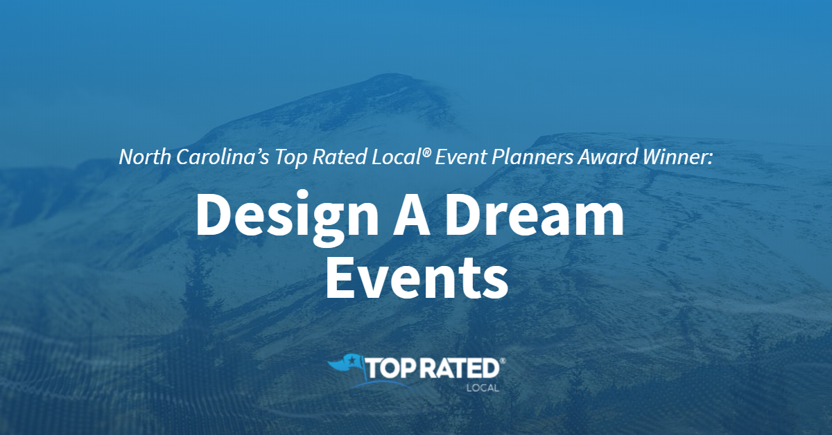 North Carolina's Top Rated Local® Event Planners Award Winner: Design A Dream Events