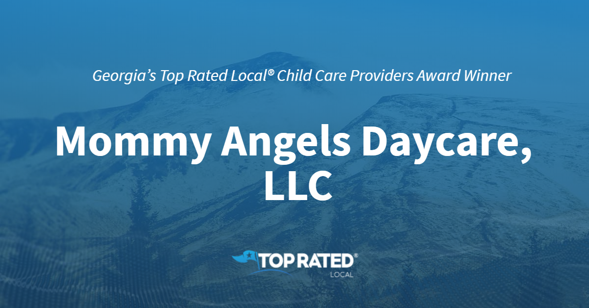 Georgia's Top Rated Local® Child Care Providers Award Winner: Mommy Angels Daycare, LLC