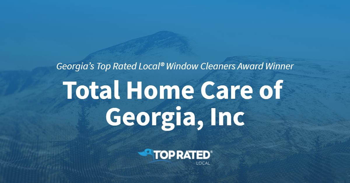 Georgia's Top Rated Local® Window Cleaners Award Winner: Total Home Care of Georgia, Inc