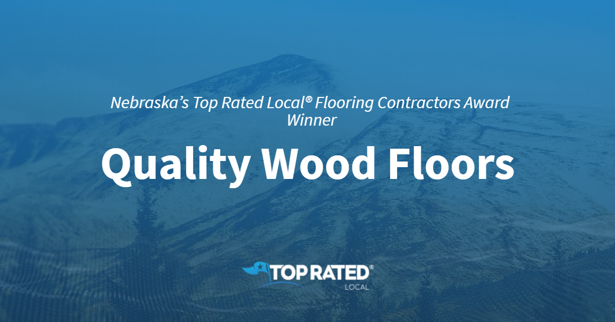 Nebraska's Top Rated Local® Flooring Contractors Award Winner: Quality Wood Floors