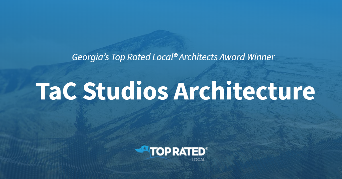 Georgia's Top Rated Local® Architects Award Winner: TaC Studios Architecture