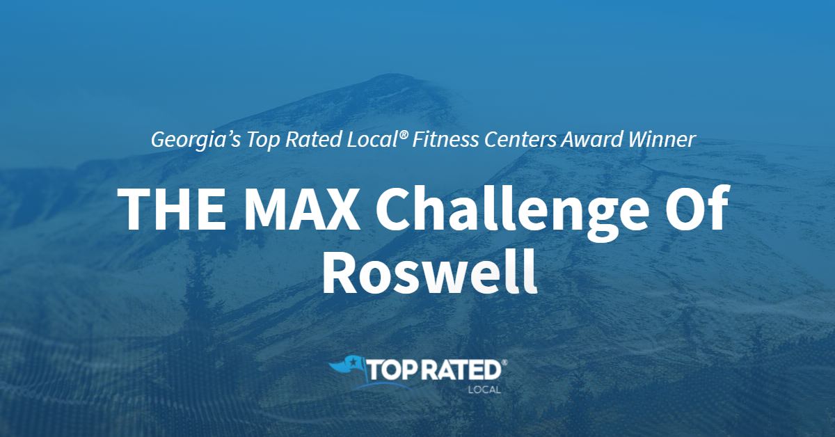 Georgia's Top Rated Local® Fitness Centers Award Winner: THE MAX Challenge Of Roswell