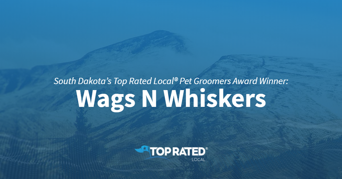 South Dakota's Top Rated Local® Pet Groomers Award Winner: Wags N' Whiskers