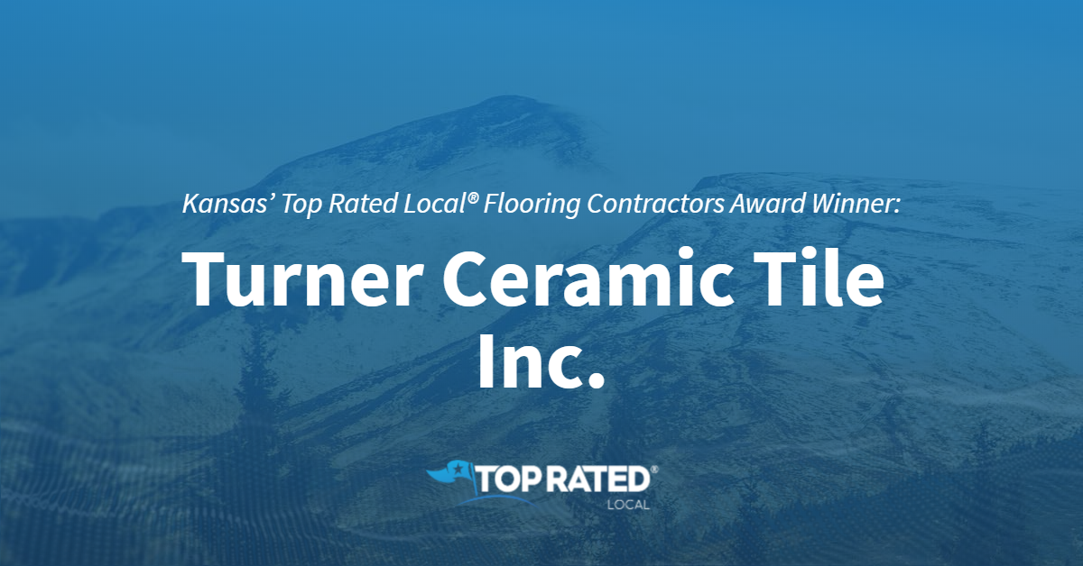 Kansas' Top Rated Local® Flooring Contractors Award Winner: Turner Ceramic Tile Inc.