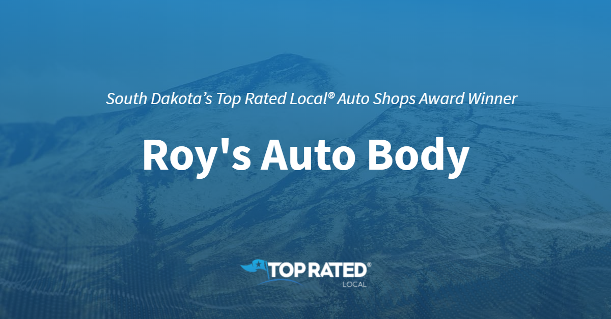 South Dakota's Top Rated Local® Auto Shops Award Winner: Roy's Auto Body