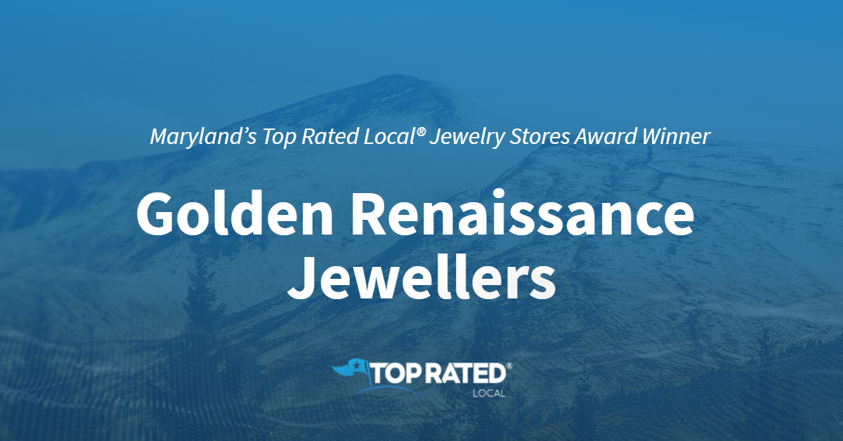 Maryland's Top Rated Local® Jewelry Stores Award Winner: Golden Renaissance Jewellers