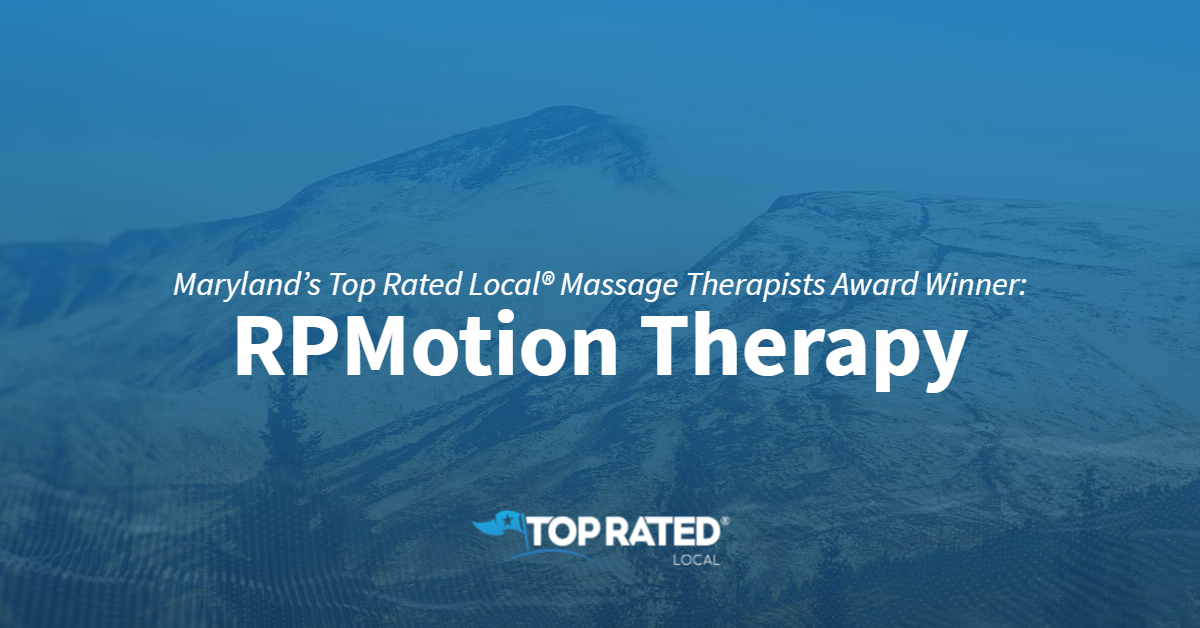 Maryland's Top Rated Local® Massage Therapists Award Winner: RPMotion Therapy