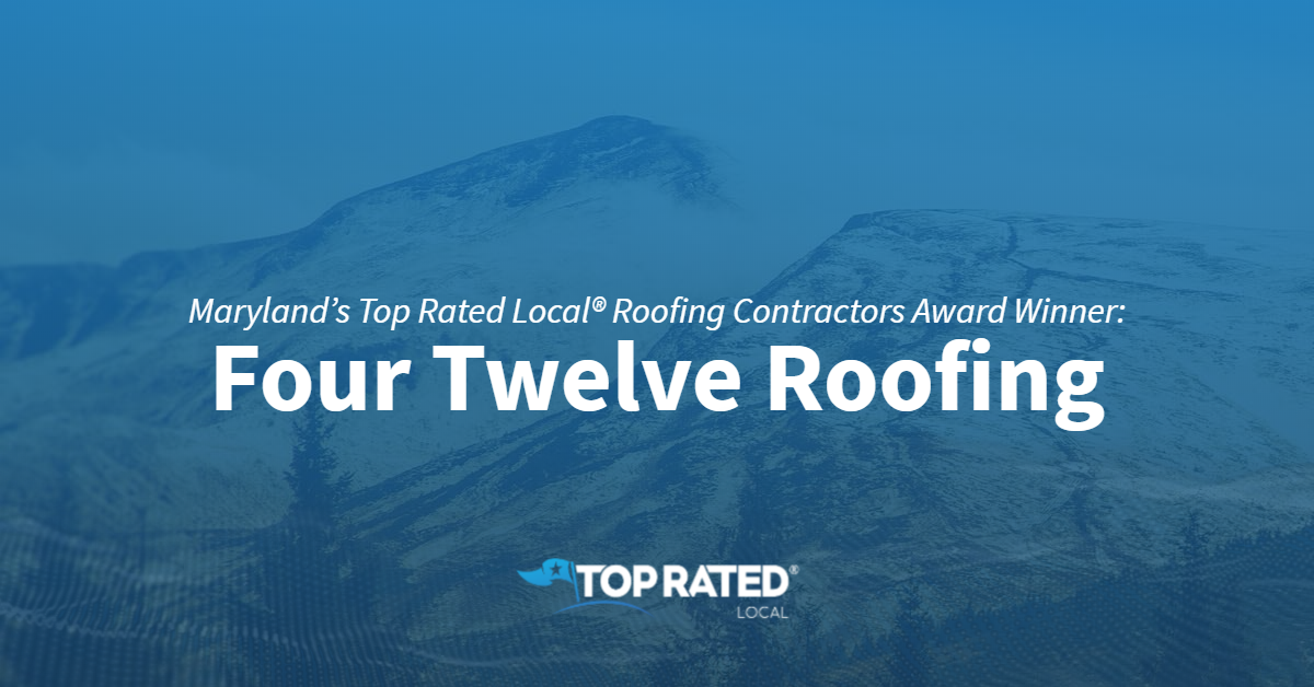 Maryland's Top Rated Local® Roofing Contractors Award Winner: Four Twelve Roofing