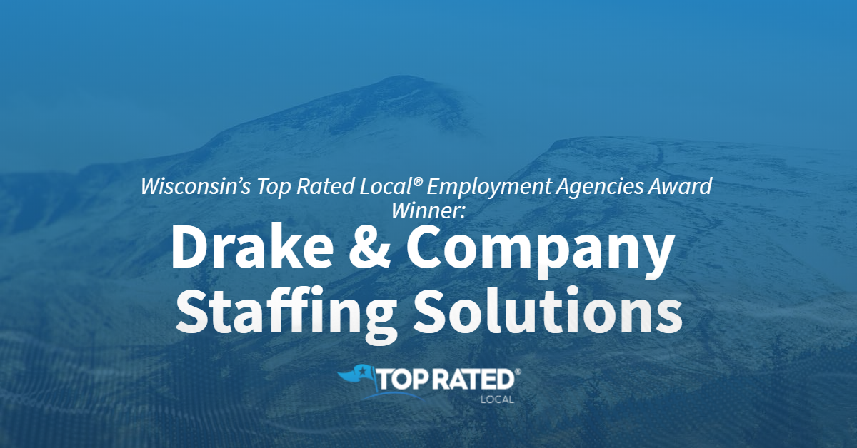 Wisconsin's Top Rated Local® Employment Agencies Award Winner: Drake & Company Staffing Solutions