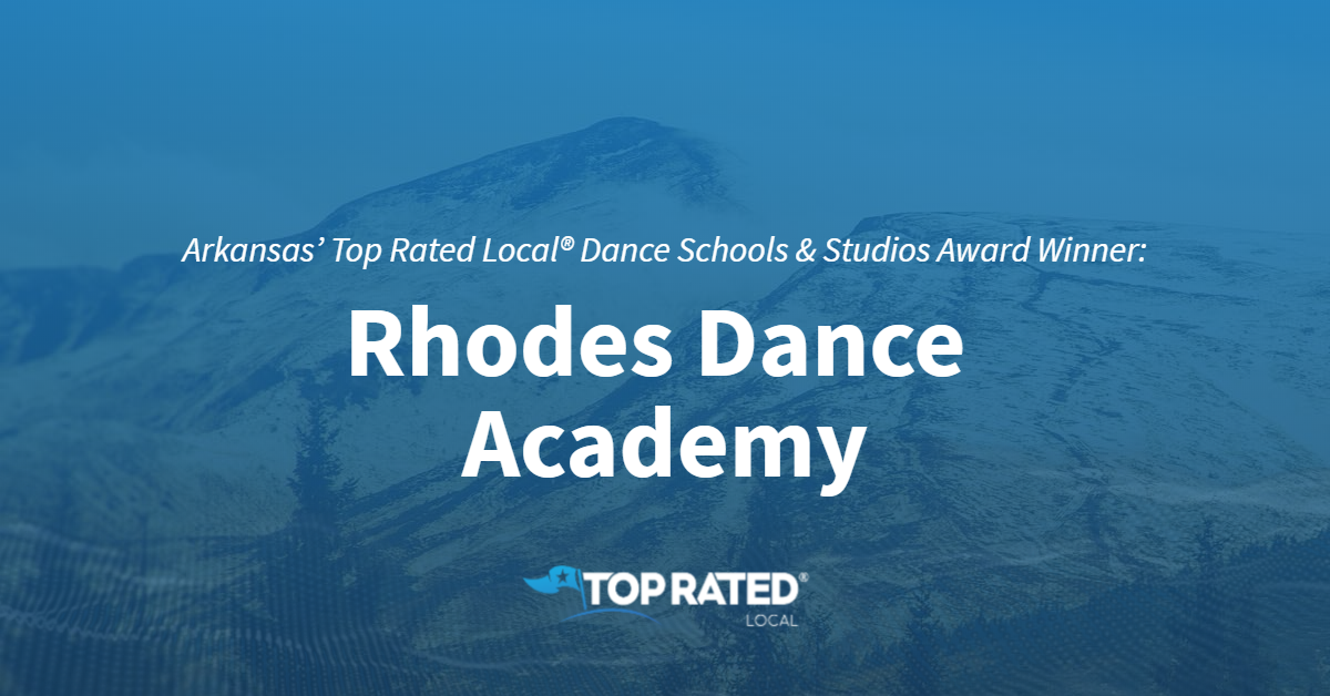 Arkansas' Top Rated Local® Dance Schools & Studios Award Winner: Rhodes Dance Academy