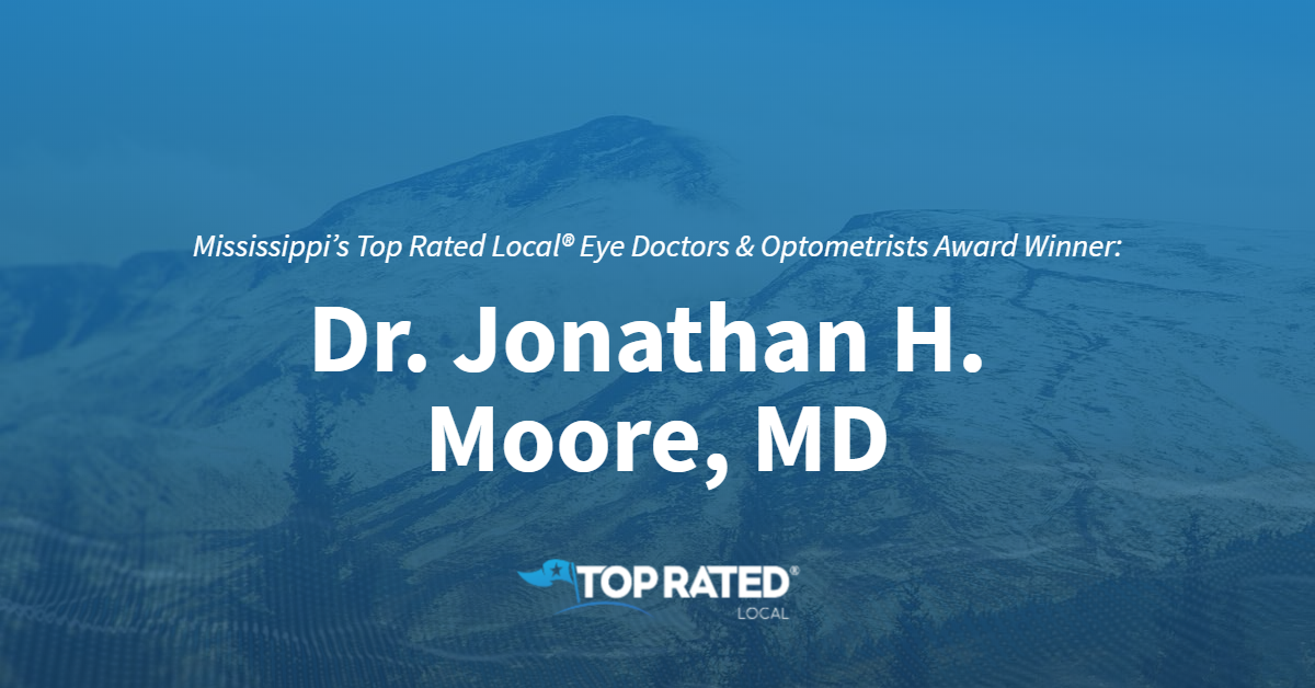 Mississippi's Top Rated Local® Eye Doctors & Optometrists Award Winner: Dr. Jonathan H. Moore, MD