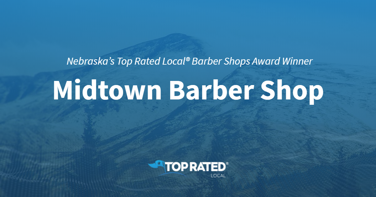 Nebraska's Top Rated Local® Barber Shops Award Winner: Midtown Barber Shop
