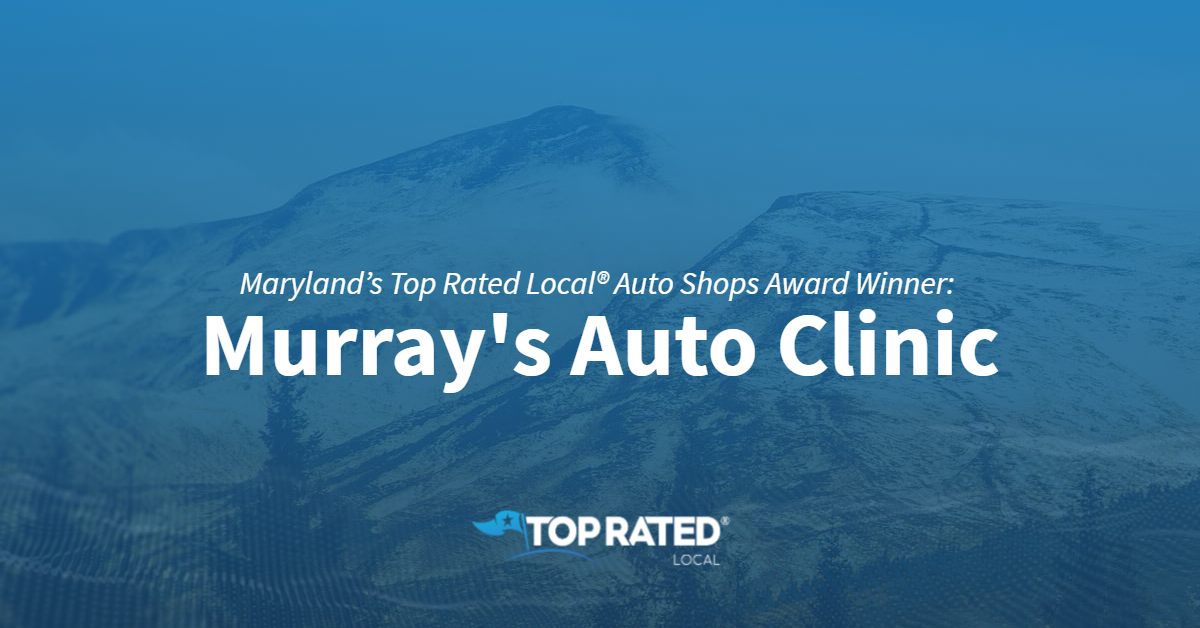 Maryland's Top Rated Local® Auto Shops Award Winner: Murray's Auto Clinic