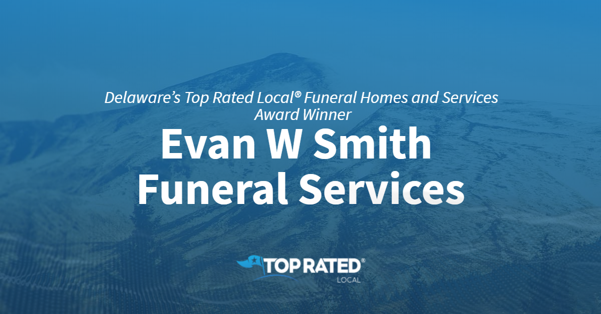 Delaware's Top Rated Local® Funeral Homes and Services Award Winner: Evan W Smith Funeral Services