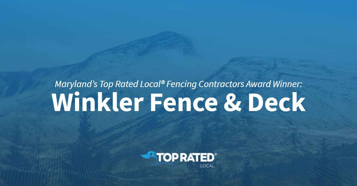 Maryland's Top Rated Local® Fencing Contractors Award Winner: Winkler Fence & Deck
