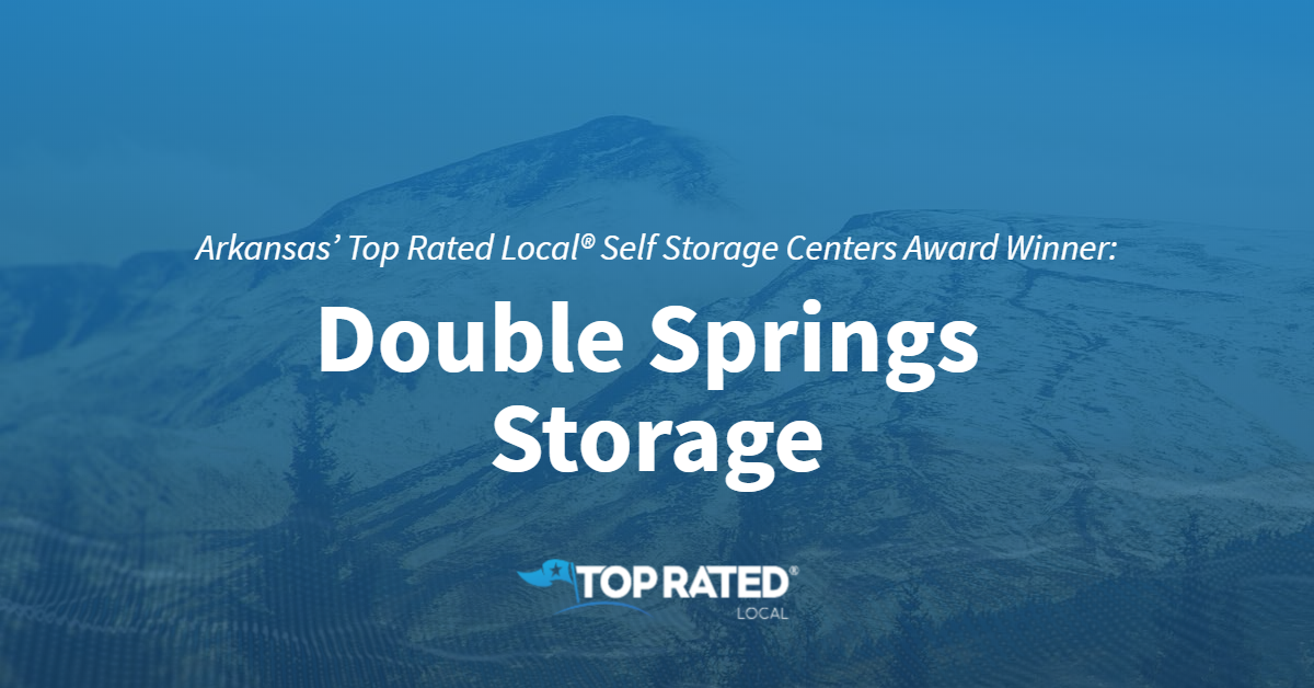 Arkansas' Top Rated Local® Self Storage Centers Award Winner: Double Springs Storage