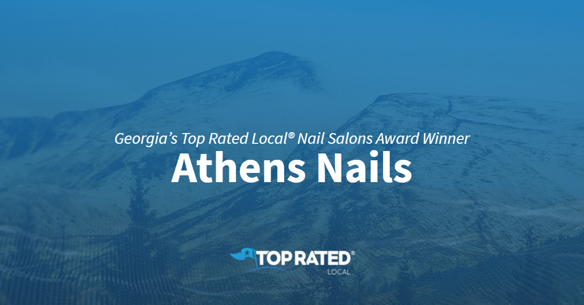 Georgia's Top Rated Local® Nail Salons Award Winner: Athens Nails