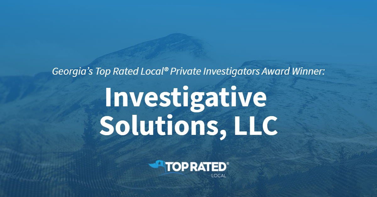 Georgia's Top Rated Local® Private Investigators Award Winner: Investigative Solutions, LLC