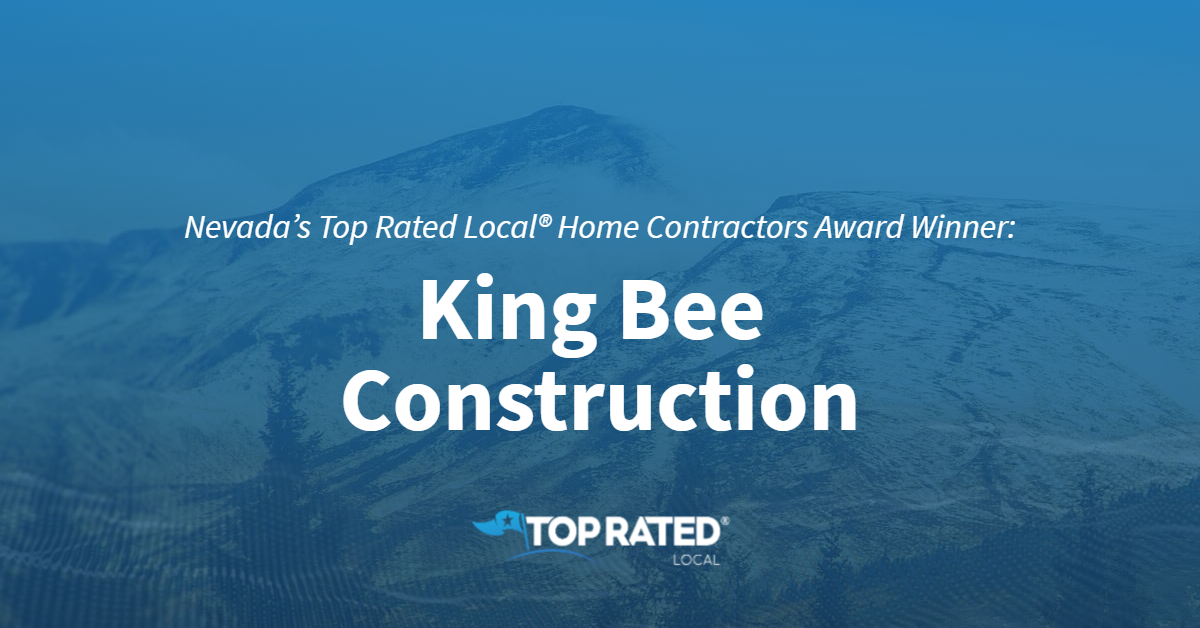 Nevada's Top Rated Local® Home Contractors Award Winner: King Bee Construction