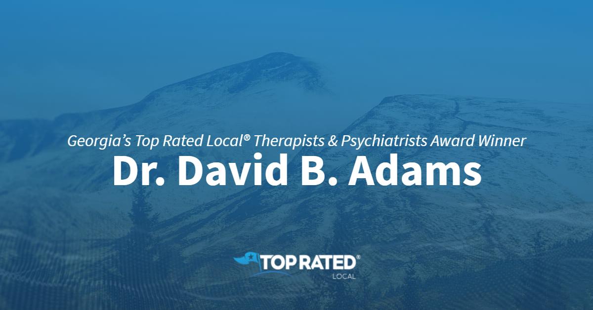 Georgia's Top Rated Local® Therapists & Psychiatrists Award Winner: Dr. David B. Adams