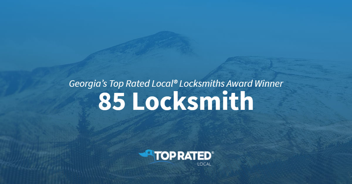 Georgia's Top Rated Local® Locksmiths Award Winner: 85 Locksmith