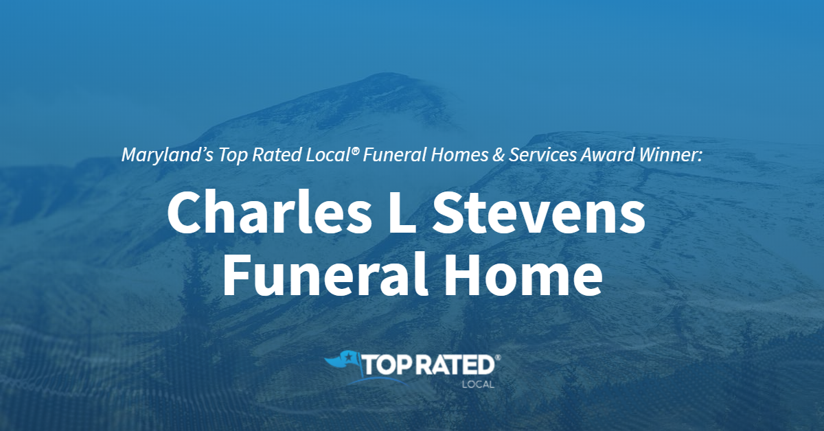 Maryland's Top Rated Local® Funeral Homes & Services Award Winner: Charles L Stevens Funeral Home