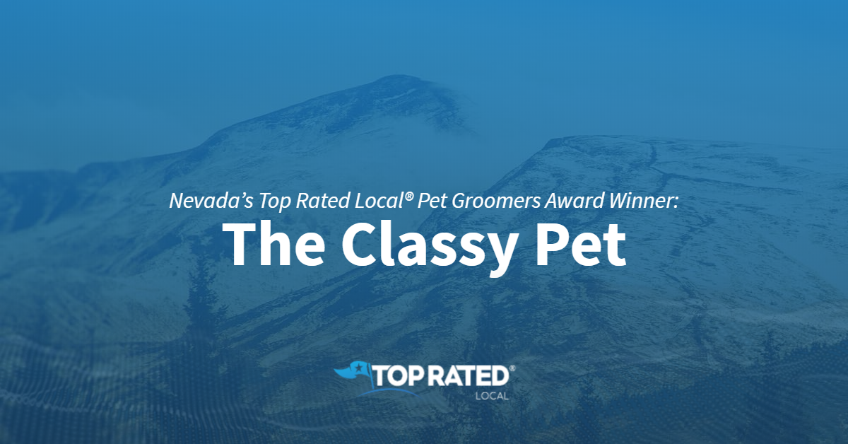 Nevada's Top Rated Local® Pet Groomers Award Winner: The Classy Pet