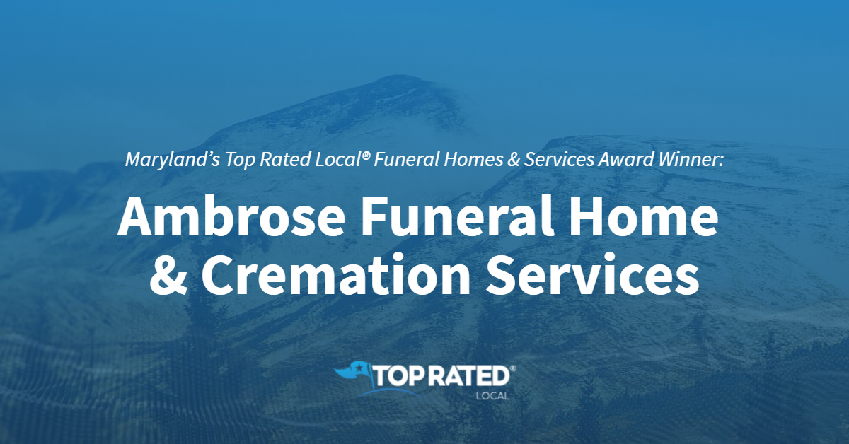 Maryland's Top Rated Local® Funeral Homes & Services Award Winner: Ambrose Funeral Home & Cremation Services