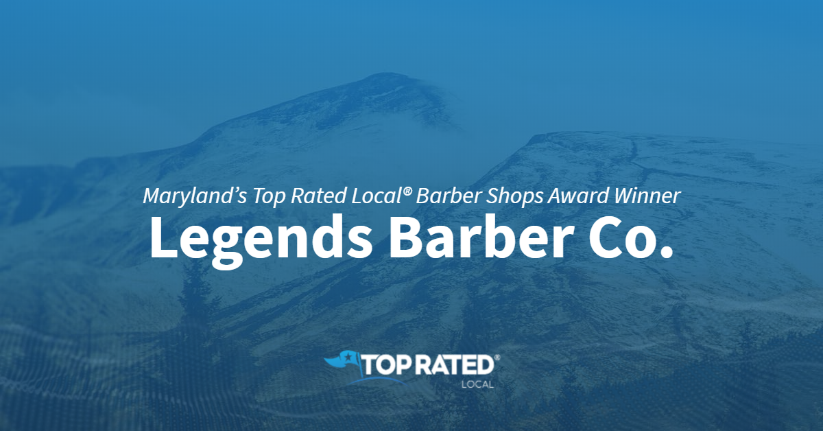 Maryland's Top Rated Local® Barber Shops Award Winner: Legends Barber Co.