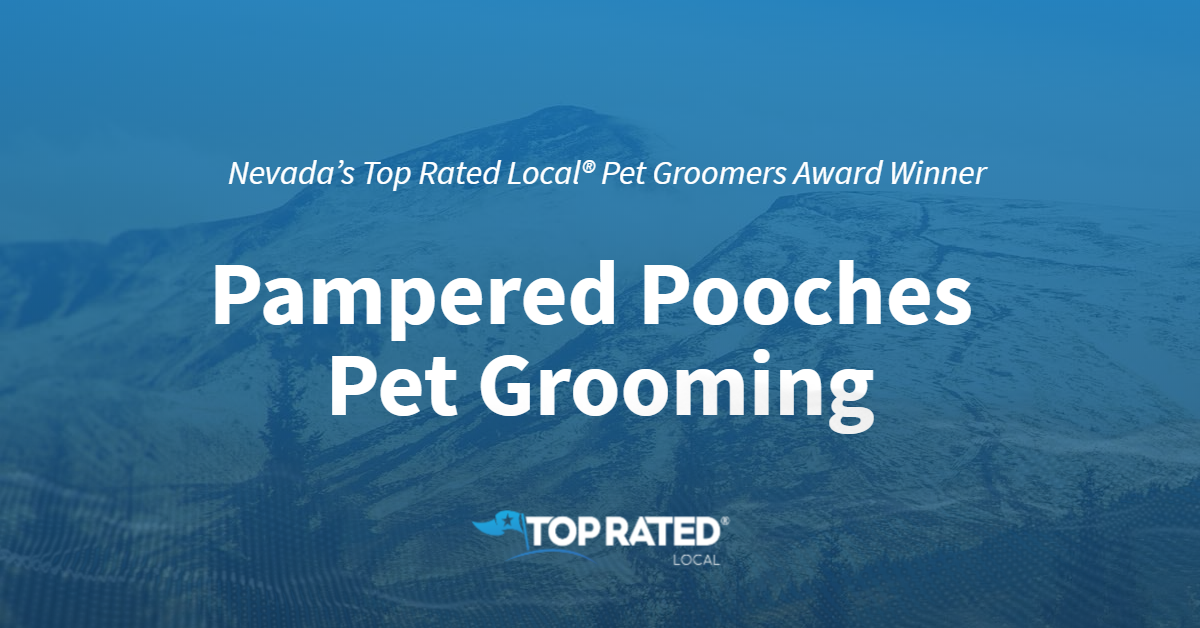 Nevada's Top Rated Local® Pet Groomers Award Winner: Pampered Pooches Pet Grooming