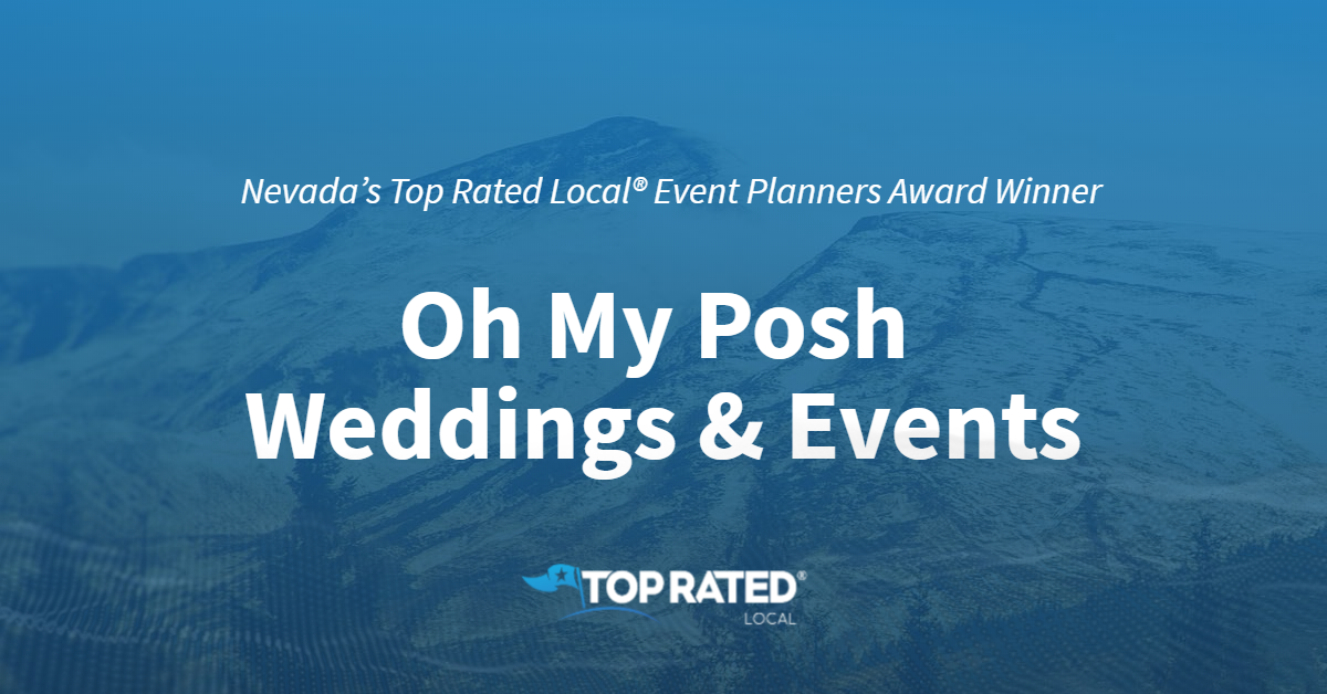 Nevada's Top Rated Local® Event Planners Award Winner: Oh My Posh Weddings & Events